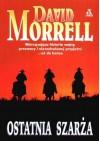 Ostatnia szarża - David Morrell