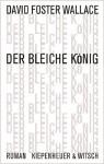 Der bleiche König: Roman (German Edition) - David Foster Wallace, Ulrich Blumenbach