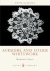 Ayrshire and Other Whitework - Margaret Swain