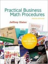 PRACTICAL BUS MATH PROCEDURES With Student DVD, - Jeffrey Slater