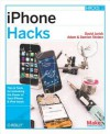 iPhone Hacks: Pushing the iPhone and iPod Touch Beyond Their Limits - David Jurick, Adam Stolarz, Damien Stolarz
