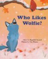 Who Likes Wolfie? - Ragnhild Scamell, Tim Warnes