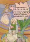 Kopciuszek; Dziecię Elfów; Midas, złoty król - Hans Christian Andersen, Charles Perrault, Nathaniel Hawthorne