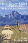 From Mt. Kenya to the Cape - Craig Boddington
