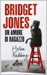 Bridget Jones: Un amore di ragazzo - Helen Fielding, Aurelia Di Meo