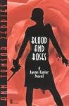 Blood and Roses: A Jayne Taylor Novel - Ann Tonsor Zeddies