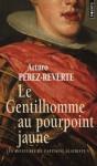 Le Gentilhomme au pourpoint jaune - Arturo Pérez-Reverte