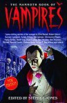 The Mammoth Book Of Vampires (Spine Chilling Stories of The Undead) - Stephen Jones, Clive Barker, Dennis Etchison, Chelsea Quinn Yarbro
