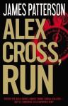 Alex Cross, Run (Alex Cross, #20) - James Patterson