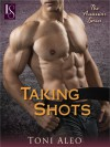 Taking Shots - Toni Aleo
