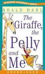 The Giraffe, The Pelly and Me (Audio) - Richard E. Grant, Roald Dahl