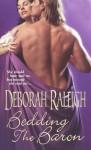 Bedding the Baron - Deborah Raleigh