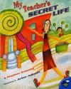 My Teacher's Secret Life (Aladdin Picture Books) - Stephen Krensky, JoAnn Adinolfi