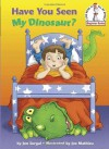 Have You Seen My Dinosaur? (Beginner Books(R)) - Jon Surgal, Joe Mathieu
