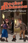 Rocket Robinson and the Pharaoh's Fortune - Sean O'Neill