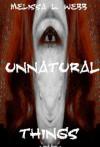 Unnatural Things (World of Darkness short stories) - Melissa L. Webb