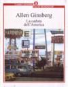 La caduta dell'America - Allen Ginsberg, Fernanda Pivano