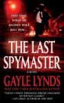 The Last Spymaster - Gayle Lynds
