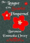 The League of the Scarlet Pimpernel - Emmuska Orczy
