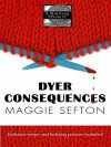 Dyer Consequences - Maggie Sefton