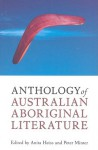 Anthology of Australian Aboriginal Literature - Anita Heiss, Peter Minter