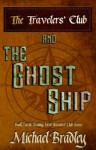 The Traveler's Club and The Ghost Ship - Michael Bradley