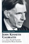 Interviews with John Kenneth Galbraith (Conversations with Public Intellectuals) - John Kenneth Galbraith, James Ronald Stanfield, J. Ron Stanfield, Jacqueline Bloom Stanfield