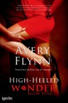 High-heeled Wonder (A Killer Style Novel) - Avery Flynn