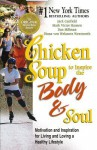 Chicken Soup to Inspire the Body and Soul: Motivation and Inspiration for Living and Loving a Healthy Lifestyle (Chicken Soup for the Soul) - Jack Canfield, Mark Victor Hansen, Dan Millman, von Welanetz Wentworth, Diana