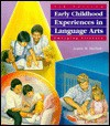 Early Childhood Experiences in Language Arts: Emerging Literacy - Jeanne M. Machado