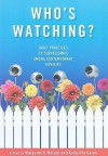 Who's Watching?: Daily Practices of Surveillance Among Contemporary Families - Margaret K. Nelson, Anita Ilta Garey