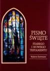 Pismo Święte. Starego i Nowego Testamentu. Nowe wydanie ilustrowane - praca zbiorowa