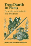 From Dearth to Plenty: The Modern Revolution in Food Production / - Kenneth Blaxter, Noel R. Robertson