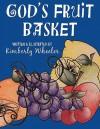 God's Fruit Basket - Kimberly Wheeler