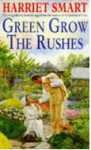 Green Grow The Rushes - Harriet Smart