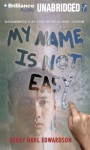 My Name Is Not Easy - Debby Dahl Edwardson, Nick Podehl, Amy Rubinate