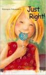 Just Right! - Miriam Monnier