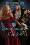 Commodore's Captive - Monica Vale