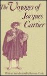 The Voyages of Jacques Cartier - Jacques Cartier, Ramsay Cook