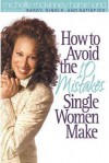 How to Avoid the 10 Mistakes Single Women Make - Michelle McKinney Hammond