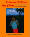 Tukama Tootles The Flute - Phillis Gershator