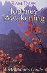 Journey of Awakening: A Meditator's Guide - Ram Dass, Richard Alpert