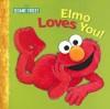 Elmo Loves You! (Sesame Street) - Sarah Albee