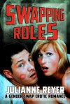 Swapping Roles (A Gender Swap Erotic Romance) - Julianne Reyer