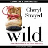 Wild: From Lost to Found on the Pacific Crest Trail - Cheryl Strayed, Laurel Lefkow