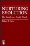 Nurturing Evolution: The Family as a Social Womb - Richard Carter