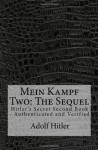 Mein Kampf Two: The Sequel: Hitler's Secret Second Book - Authenticated and Verified - Adolf Hitler