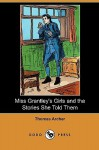 Miss Grantley's Girls and the Stories She Told Them (Dodo Press) - Thomas Archer