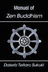 Manual of Zen Buddhism - D.T. Suzuki, Teitaro Suzuki Daisetz