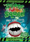 The Slime Squad Vs The Toxic Teeth - Steve Cole